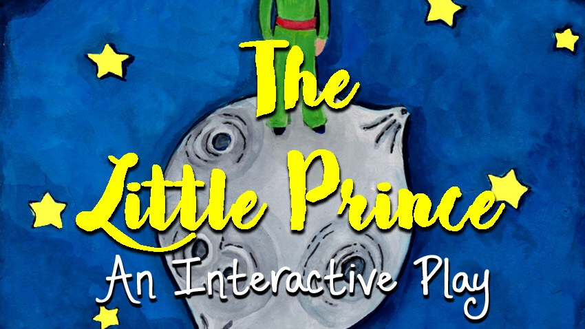 The Little Prince: An Interactive Play