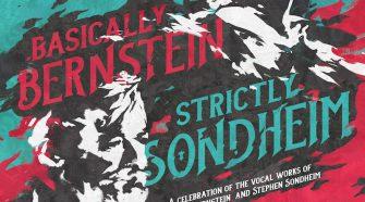 Basically Bernstein/ Strictly Sondheim