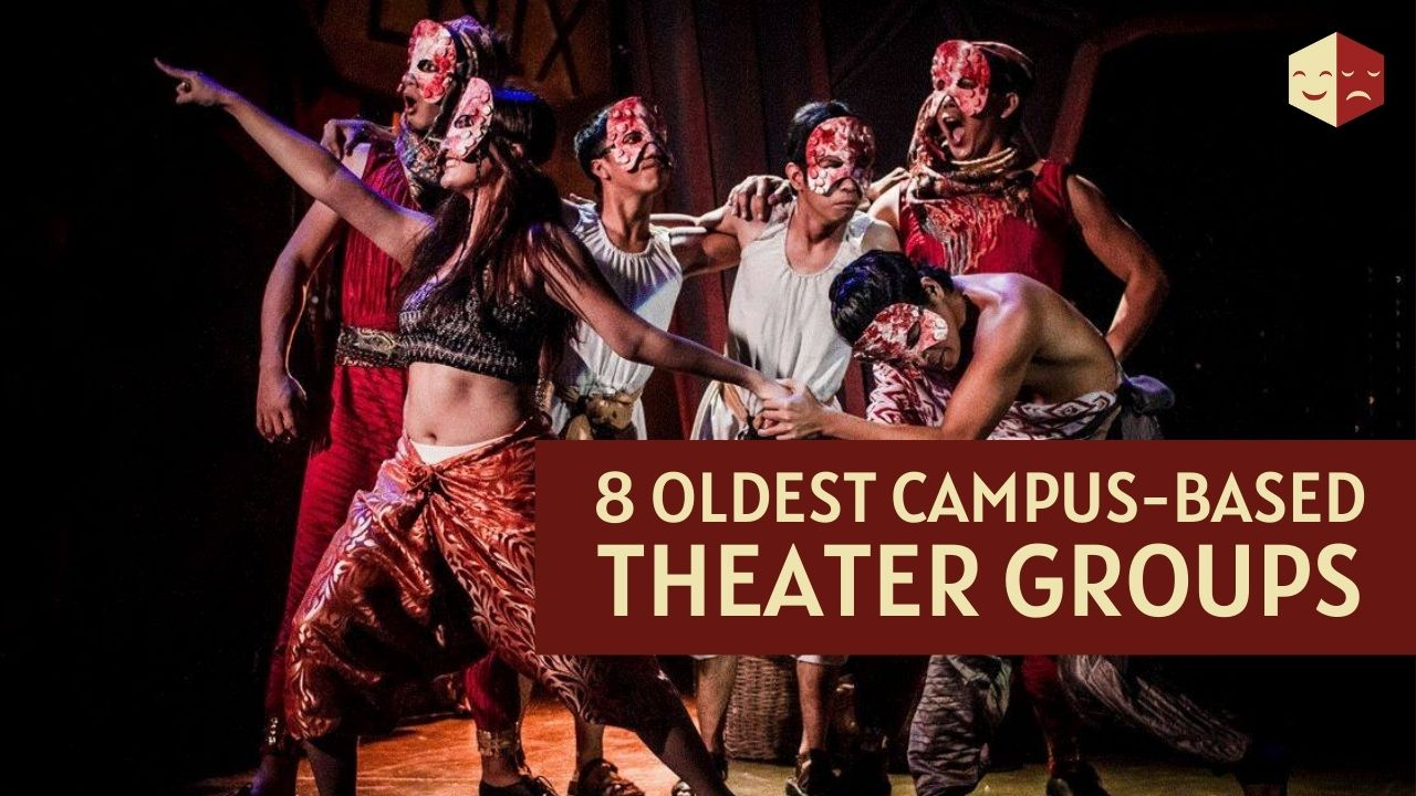 8 oldest campus-based theater groups in the philippines