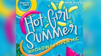 HOT GIRL SUMMER: Broadway Open Mic